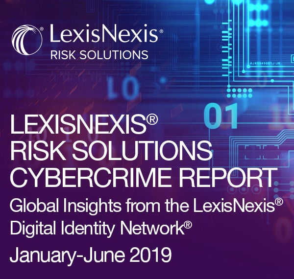2019 LexisNexis® Risk Solutions Cybercrime Report