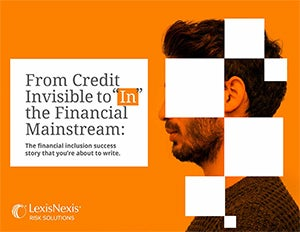 """From Credit Invisible to """"In"""" the Financial Mainstream"""