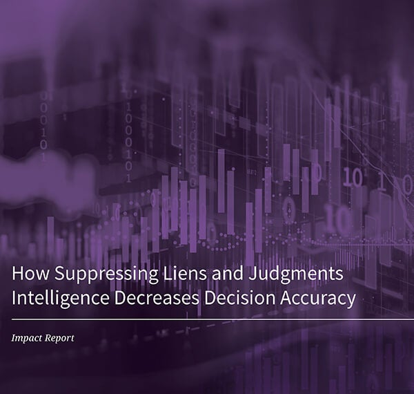 Removing liens and judgments data negatively impacts decisioning.