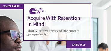 Acquire with Retention in Mind White Paper