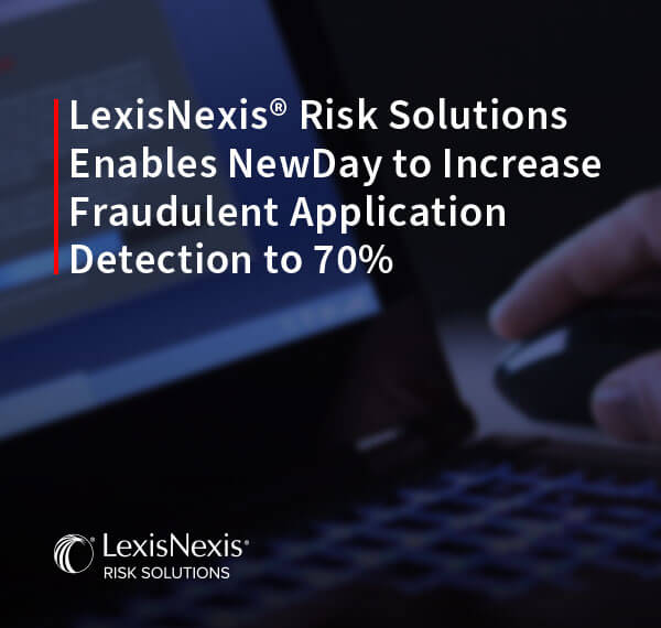 How NewDay Increased Fraud Detection with LexisNexis ThreatMetrix
